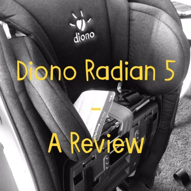 Diono Radian 5 – A Full Review